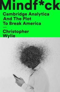 Mindf*ck - Cambridge Analytica and the Plot to Break America